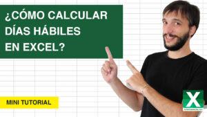 Como calcular días hábiles en Excel